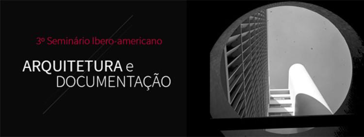 """3º Seminário Ibero-Americano """"Arquitetura e Documentação"""", Divulgação"""