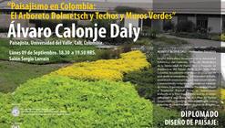 """Conferencia Álvaro Calonje: """"Paisajismo en Colombia: El Arboreto Dolmetsch y Techos y Muros Verdes"""""""