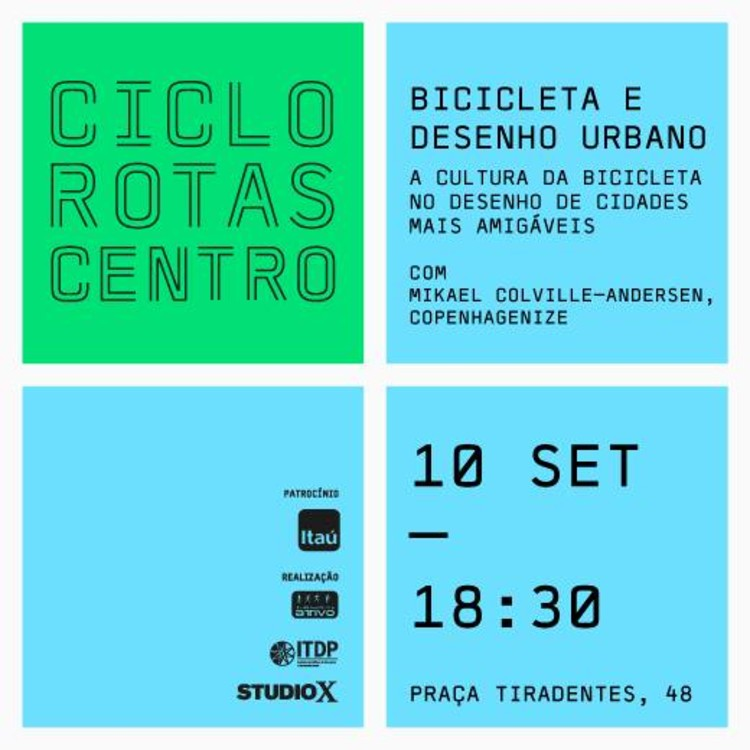 """Palestra """"Bicicleta e Desenho Urbano - a cultura da bicicleta no desenho de cidades mais amigáveis"""" / Studio-X Rio"""