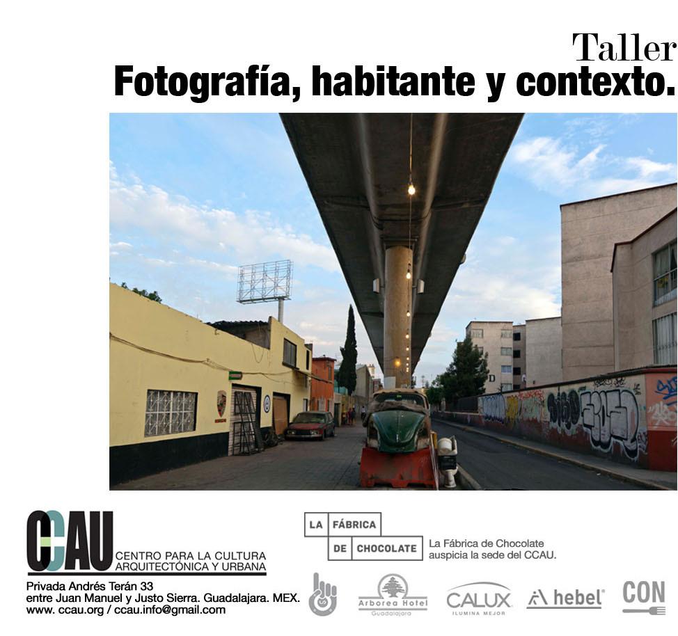 Fotografía, habitante y contexto / Curso sobre fotografía arquitectónica en CCAU, Cortesía de CCAU
