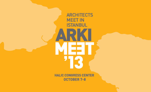 Arkimeet 2013: Architects meet in Istanbul