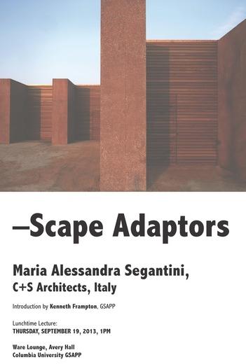 —Scape Adaptors: Maria Alessandra Segantini Lecture at Columbia