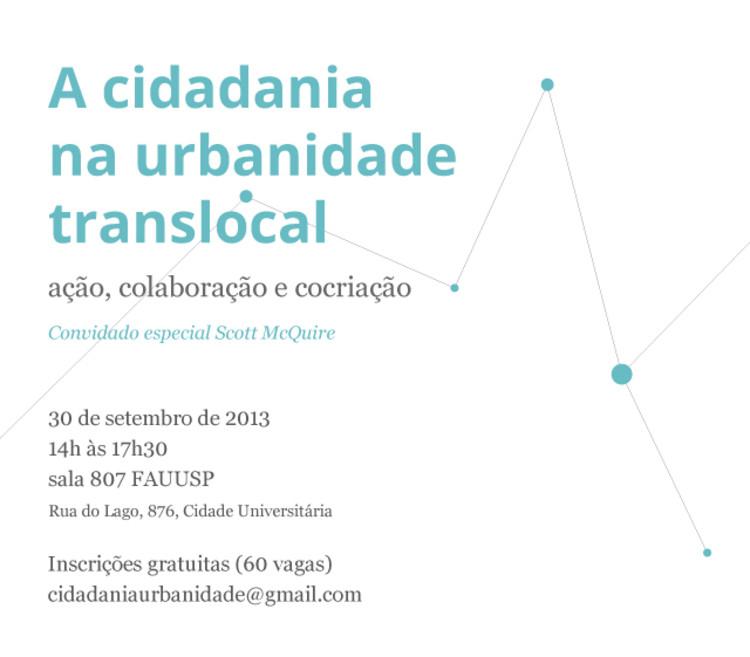 """Ciclo de Palestras """"A cidadania na urbanidade translocal: ação, colaboração e cocriação"""" na FAUUSP"""