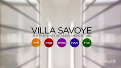VIDEO: Villa Savoye, The Five Points of a New Architecture