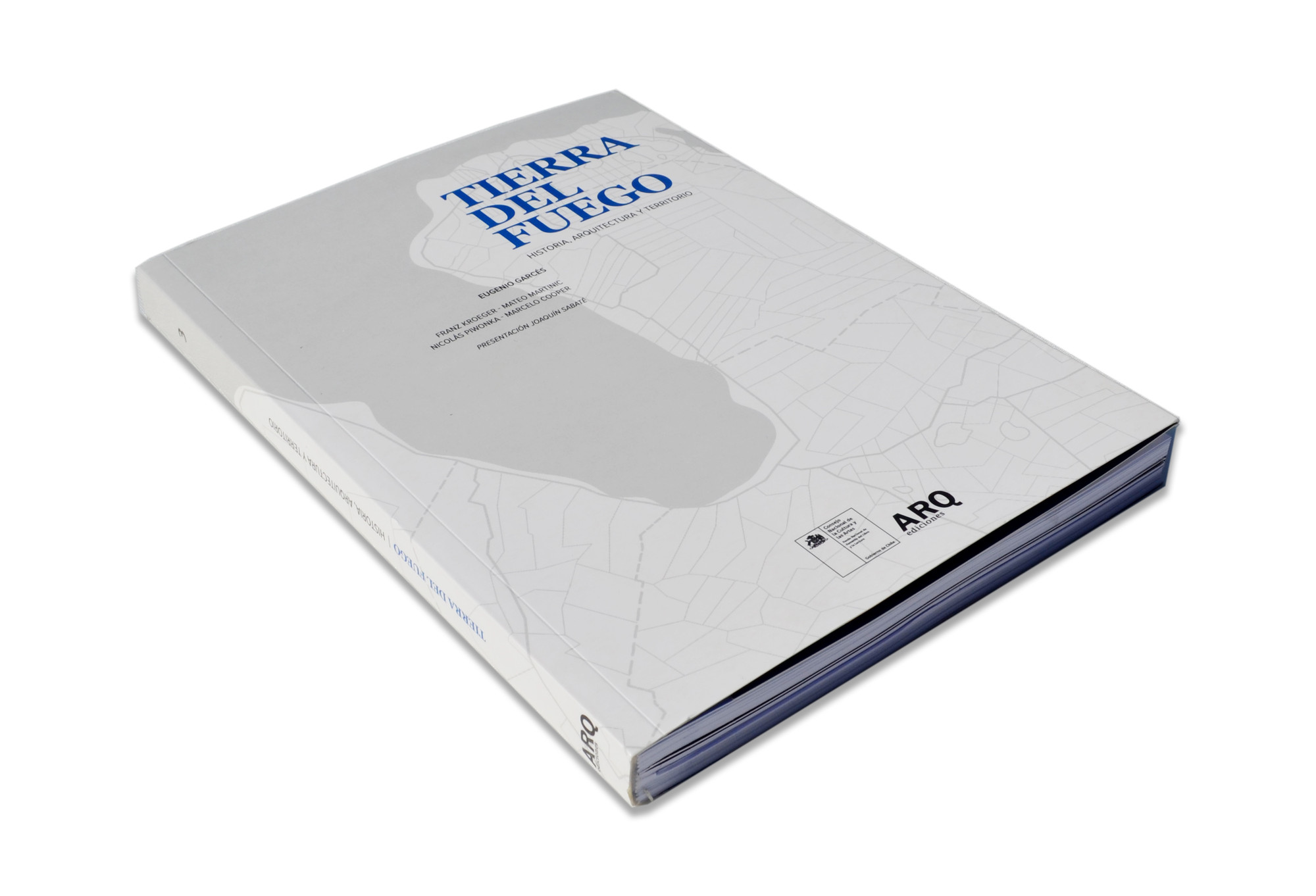 Tierra del Fuego: Historia, Arquitectura, Territorio / Ediciones ARQ, Eugenio Garcés