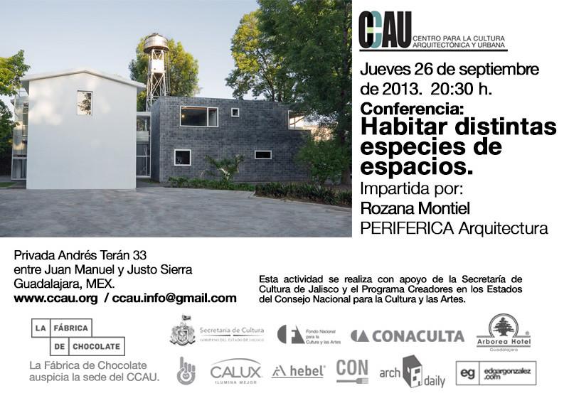 """Conferencia """"Habitar distintas especies de espacios"""" / Rozana Montiel, Cortesía de CCAU"""