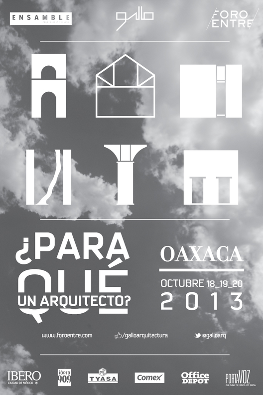 Foro ENTRE/ 2013 / ¿Para qué un arquitecto?