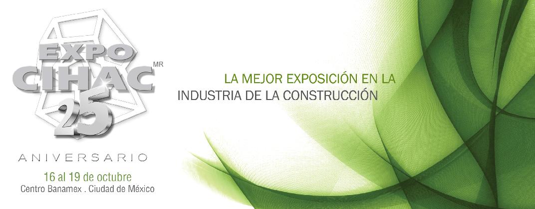 Expo CIHAC 2013 celebra su 25 aniversario