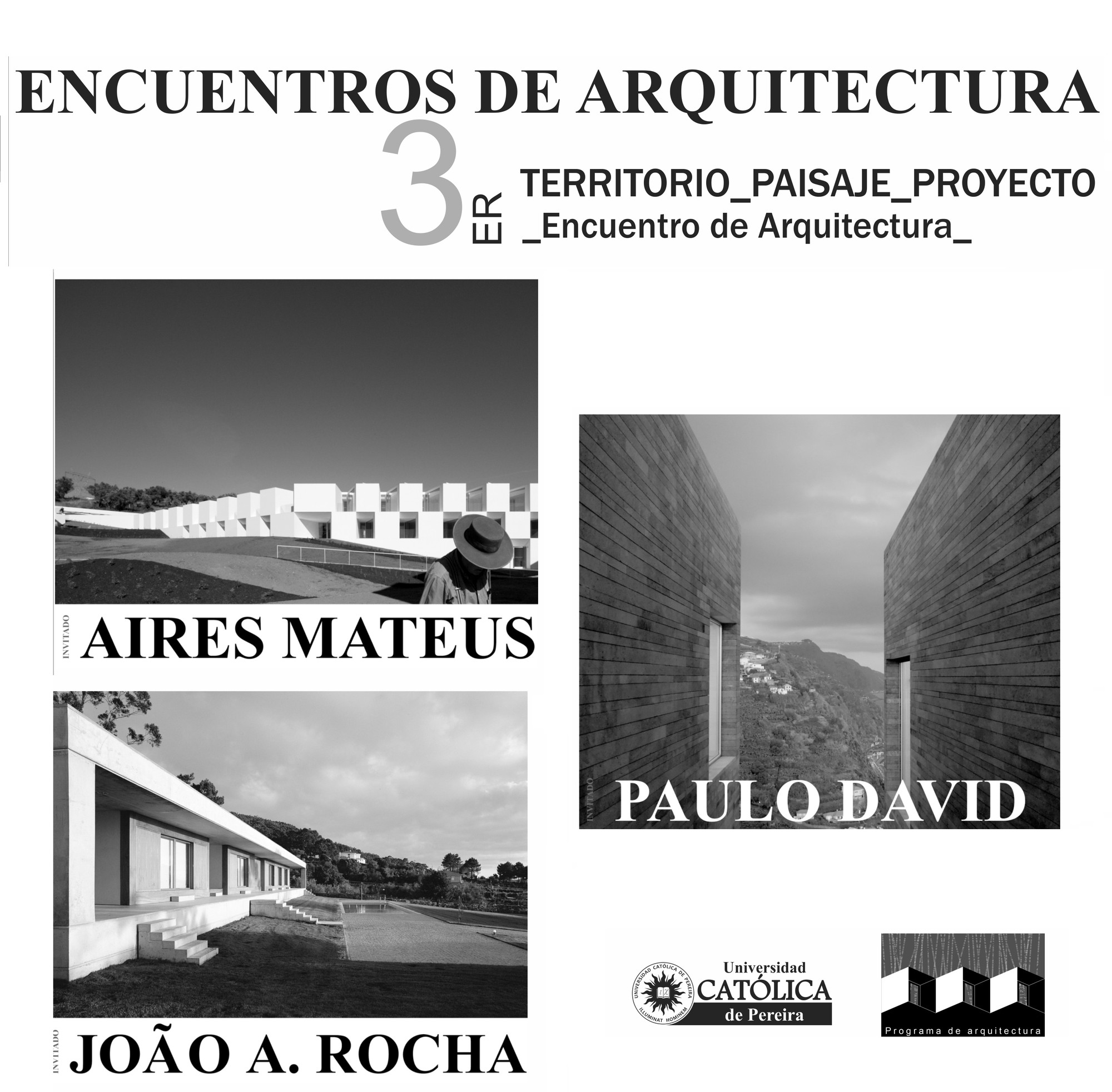 """Encuentros de Arquitectura con Aires Mateus + Paulo David + Joao A. Rocha """"TERRITORIO –PAISAJE - PROYECTO"""" / ¡Sorteamos 3 cupos!"""
