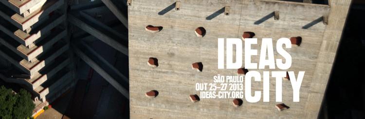 """Conferência """"IDEAS CITY: São Paulo"""", de 25 a 27 de outubro"""