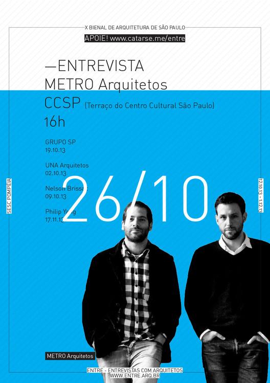 ENTRE - Exposição e conversas com Arquitetos - 26/10 - METRO Arquitetos, Cortesia de ENTRE