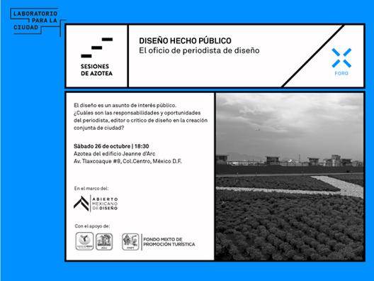 Sesiones de Azotea N. 001 / Diseño hecho público: el oficio de periodista de diseño
