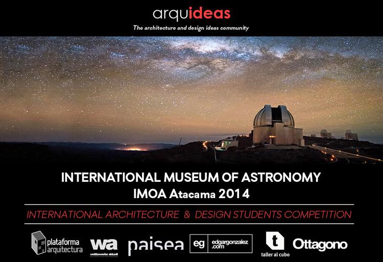 """Convocatória do Concurso """"Museu Internacional de Astronomia IMOA"""" para estudantes e jovens arquitetos, Cortesia de Arquideas"""