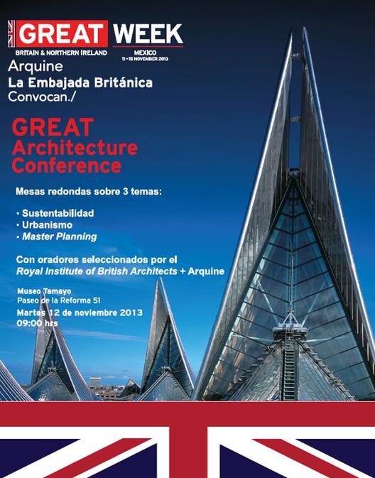 Arquine + Embajada Británica convocan: GREAT Architecture Conference, Cortesía Arquine