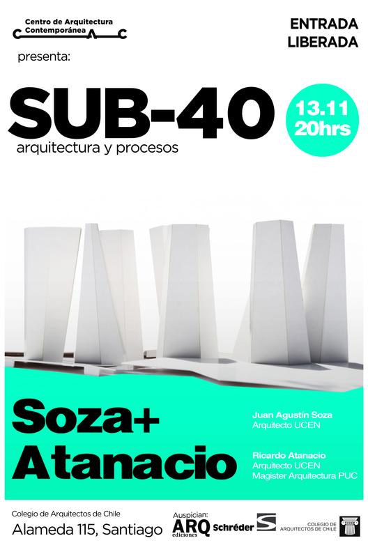 Ciclo SUB-40 Arquitectura y Procesos / Soza+Atanacio Arquitectos