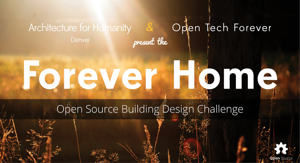 Forever Home: Open Source Building Design Challenge