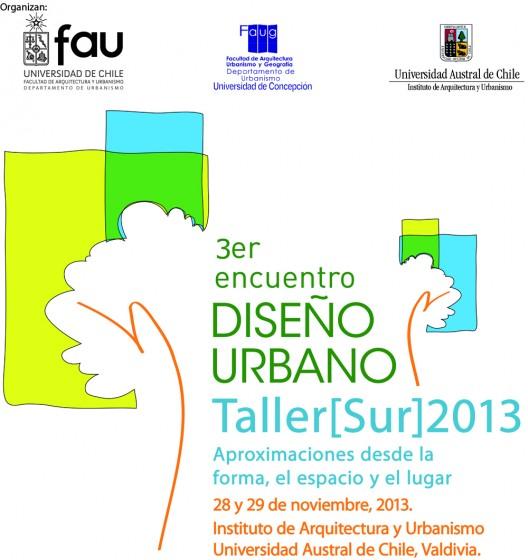 """Taller[Sur]2013: 3er Encuentro Diseño Urbano  """"Aproximaciones desde la forma, el espacio y el lugar"""", Courtesy of Taller [Sur]"""