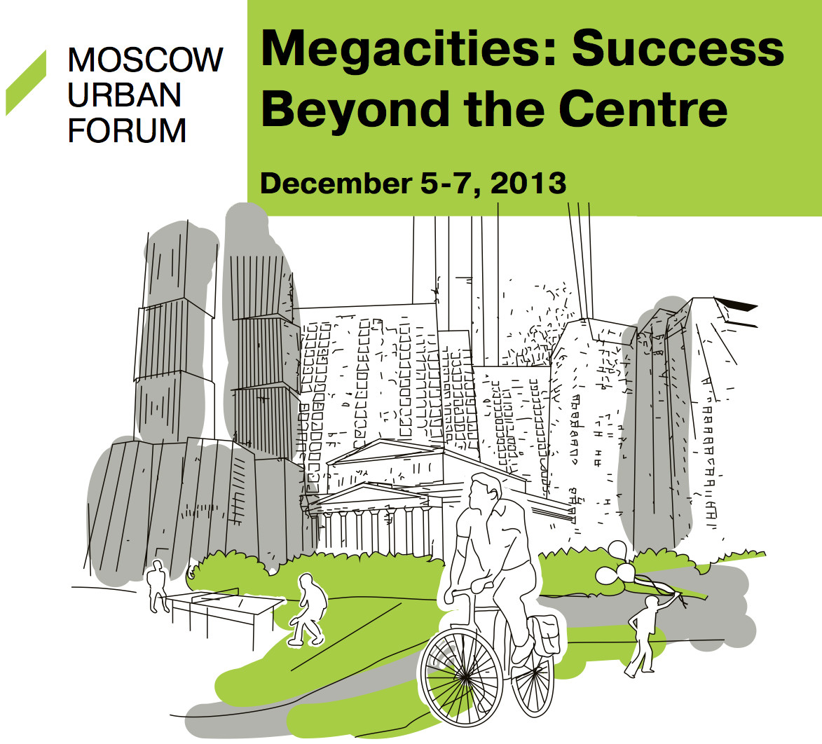 "III Moscow Urban Forum - ""Megacities: Success Beyond the Centre"""