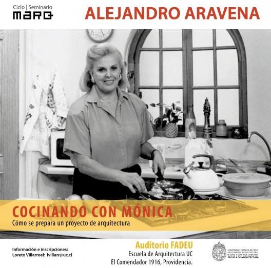 """Última sesión del Ciclo """"Cocinando con Mónica"""" / Alejandro Aravena"""