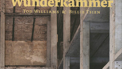 """Win a Copy of Tod Williams and Billie Tsien's Newly Released """"Wunderkammer"""""""