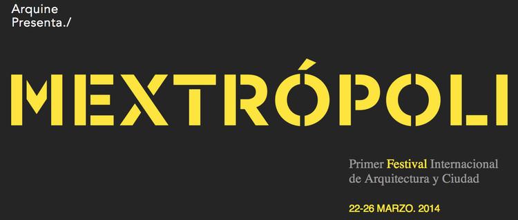 MEXTRÓPOLI, Primeiro Festival Internacional de Arquitetura e Cidade