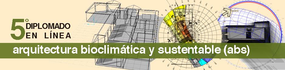 5to diplomado en linea arquitectura bioclim tica y for Arquitectura en linea