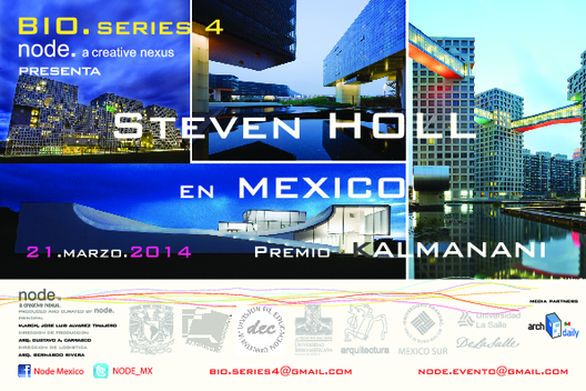 Conferencia magistral Steven Holl en México / NODE Premio Kalmanani 2014 [¡Sorteamos cinco cupos!]