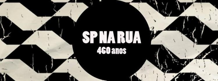 Aniversário de 460 anos de São Paulo será comemorado com o evento SP na Rua