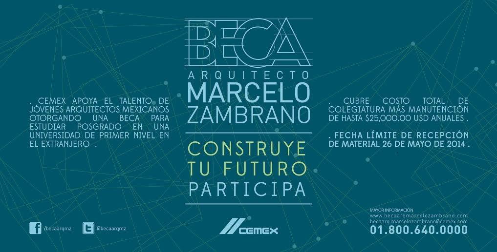 Hoy se abre la convocatoria para la Beca Arq. Marcelo Zambrano 2014 / CEMEX