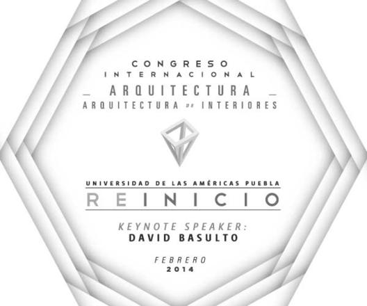 XX Congreso Internacional de Arquitectura y Arquitectura de Interiores UDLAP / R E I N I C I O