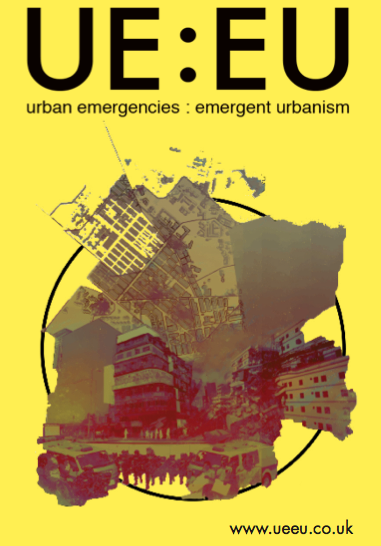 Urban Emergencies : Emergent Urbanism - Call for Papers