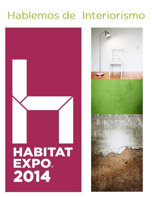 Habitat expo 2014 ciudad de m xico interiorismo for Revista habitat arquitectura diseno interiorismo