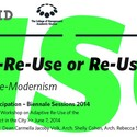 CALL FOR PARTICIPATION: USE-REUSE ADAPTIVE MODERNISM