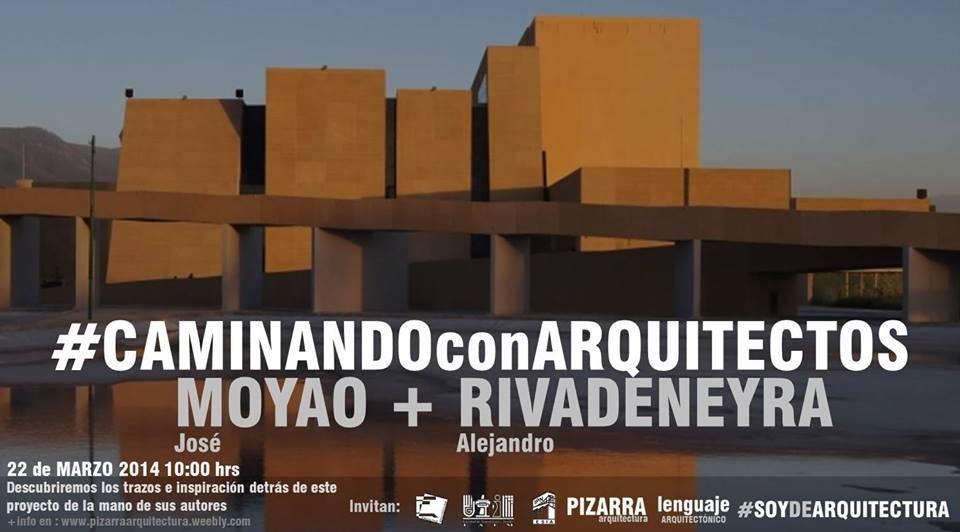 #CAMINANDOconARQUITECTOS con Moyao + Rivadeneyra