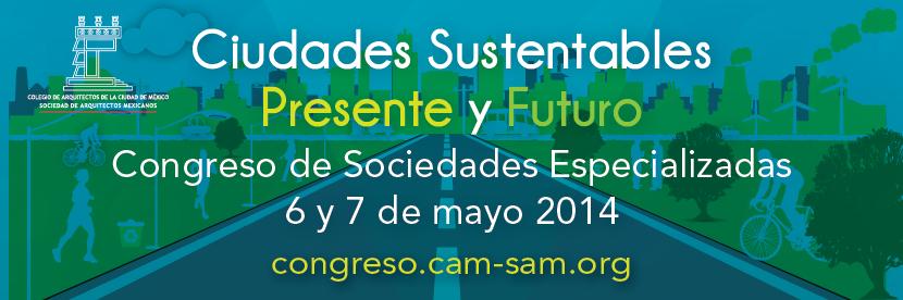 2º Congreso de Especialistas: Ciudades Sustentables / CAMSAM