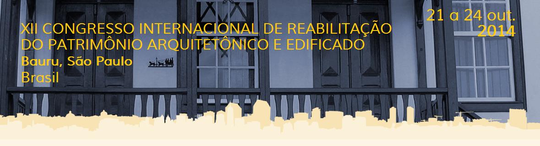 XII Congresso Internacional de Reabilitação do Patrimônio Arquitetônico e Edificado