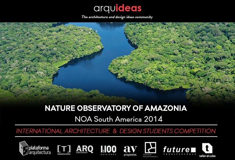 Convocatoria Concurso Para Estudiantes y Jóvenes Arquitectos Nature Observatory Of Amazonia (NOA) Sudamérica, Courtesy of Arquideas