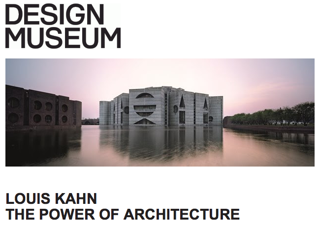 Exhibition: Louis Kahn / The Power of Architecture