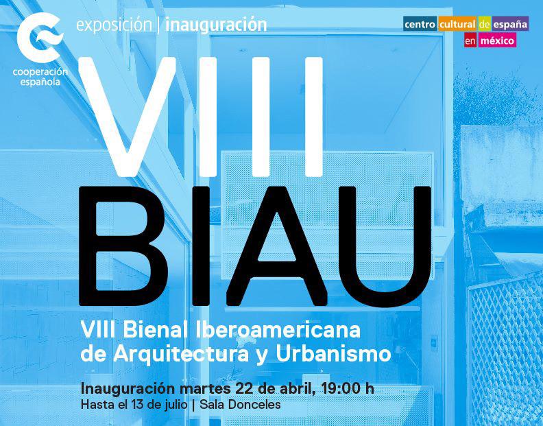 Exposición de la VIII Bienal Iberoamericana de Arquitectura y Urbanismo / Centro Cultural de España en México