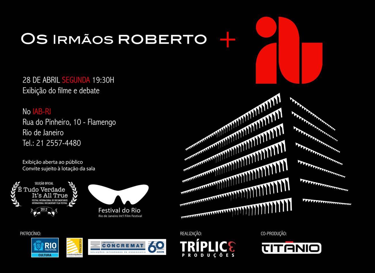 """Estreia do documentário """"Os Irmãos Roberto"""", no IAB-RJ"""