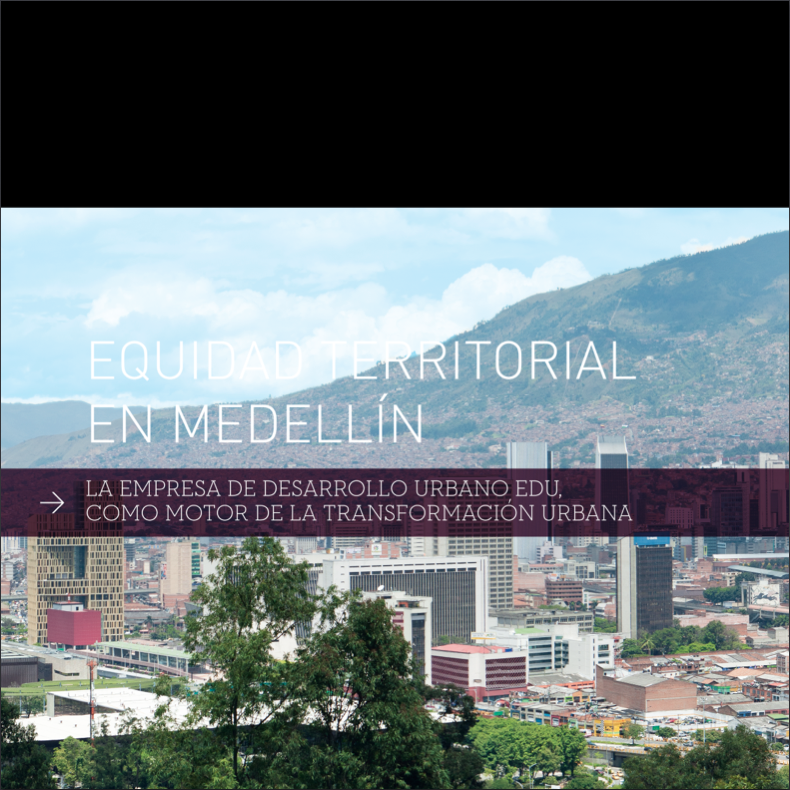 Igualdade territorial em Medellín - EDU como motor de transformação, © Cortesia de Empresa de Desarrollo Urbano (EDU)