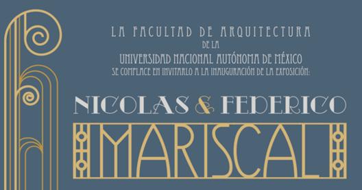 Exposición Nicolás y Federico Mariscal / Antigua Academia de San Carlos