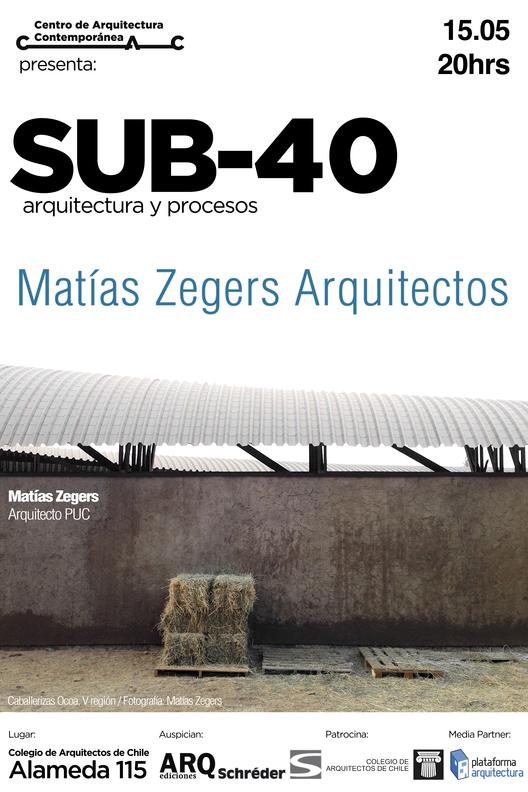 CAC / Charla SUB 40: Matías Zegers Arquitectos