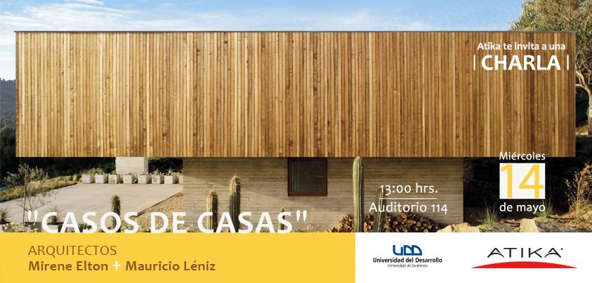 "ATIKA presenta charla ""Casos de Casas"" de Elton+Léniz en UDD"
