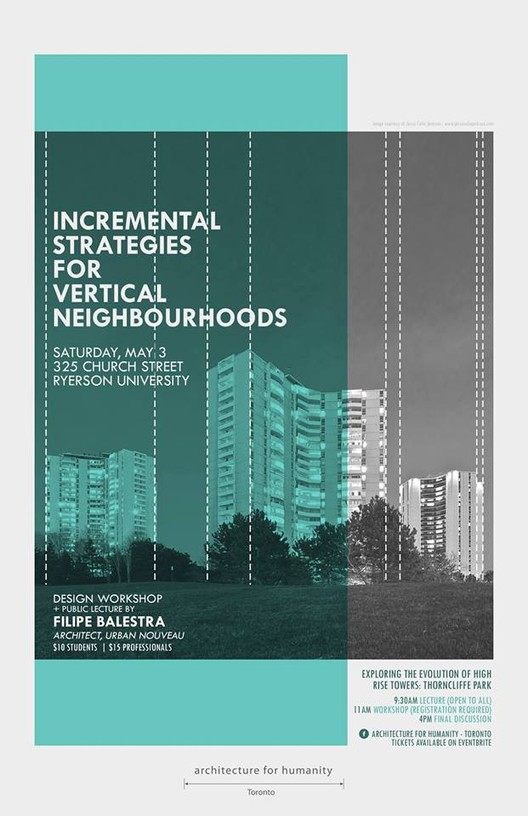 "Architecture for Humanity Toronto Launches Lecture Series: ""Incremental Strategies for Vertical Neighborhoods"", Courtesy of Architecture for Humanity Toronto"