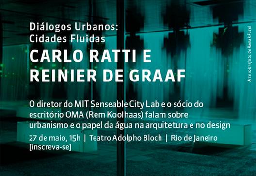 """Arq.Futuro apresenta """"Diálogos Urbanos: Cidades Fluidas"""", com Carlo Ratti e Reinier de Graaf"""