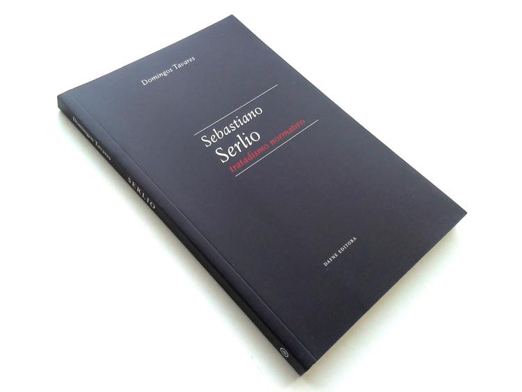 Sebastiano Serlio: tratadismo normativo / Domingos Tavares