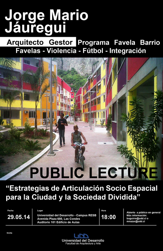 """Charla """"Estrategias de articulación socio espacial para la ciudad y sociedad dividida"""" / Jorge Mario Jauregui en UDD"""