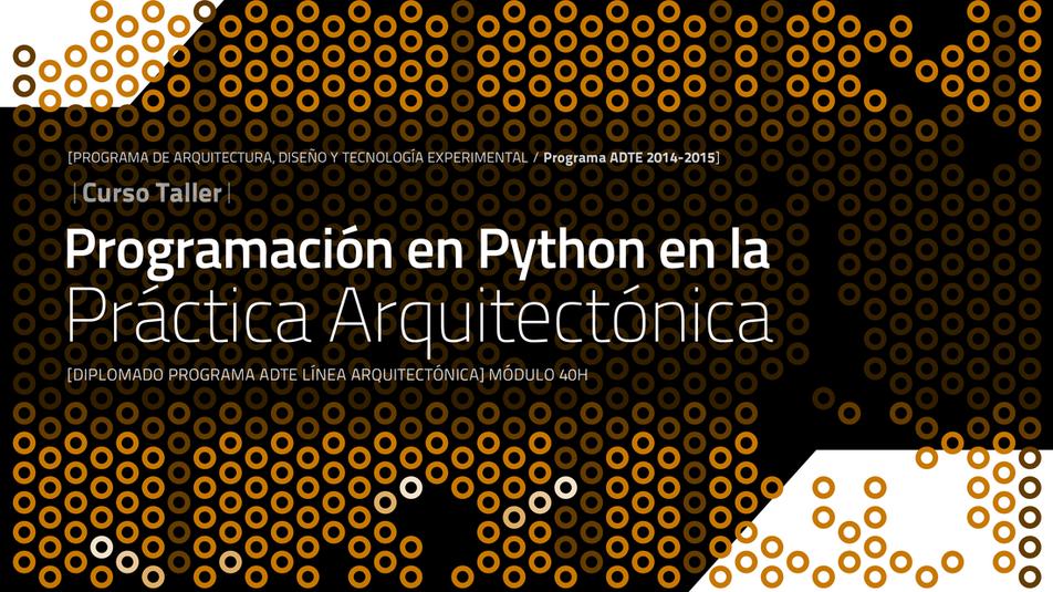 Curso Taller UNAM: Programación en Python en la Práctica Arquitectónica