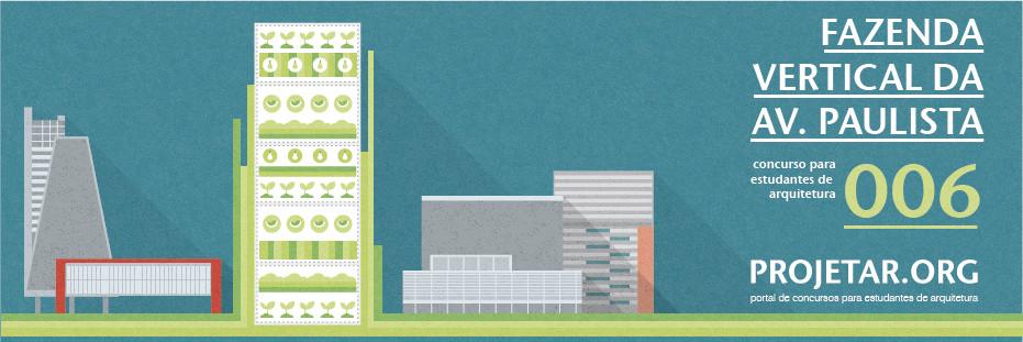Projetar.org lança concurso #006 – Fazenda Vertical da Av. Paulista